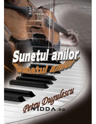 Sunetul anilor - Petru Dugulescu