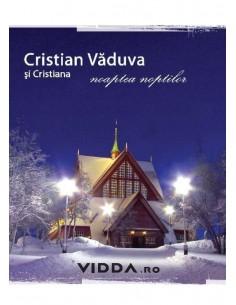 Noaptea noptilor - Cristian si Cristina Vaduva