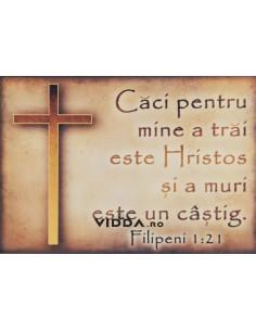 Caci pentru mine a trai este Hristos