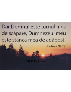 Dar Domnul este turnul meu de scapare