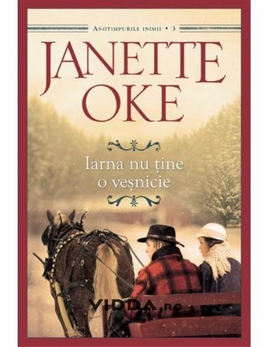Iarna nu tine o vesnicie vol. 3 - Janette Oke