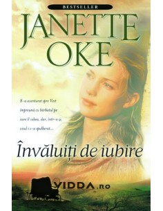 Invaluiti de iubire - Janette Oke