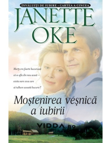 Mostenirea vesnica a iubirii vol. 5 - Janette Oke