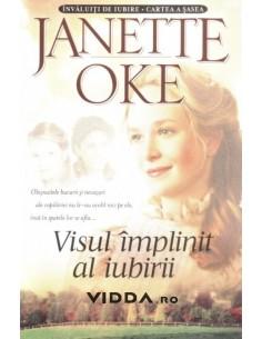 Visul implinit al iubirii vol. 6 - Janette Oke