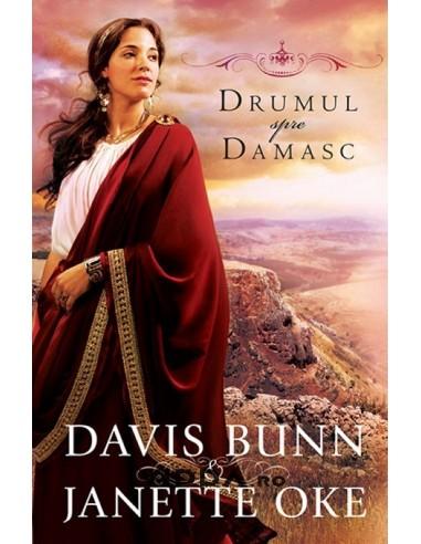 Drumul spre Damasc - Janette Oke & Davis Bunn