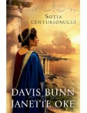 Sotia centurionului - Janette Oke & Davis Bunn