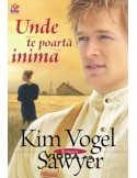 Unde te poarta inima - Kim Vogel Sawyer