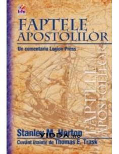 Faptele apostolilor - Stanley M Horton