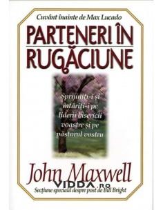 Parteneri in rugaciune - John C Maxwell