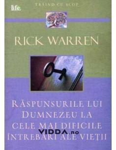 Raspunsurile lui Dumnezeu la cele mai dificile intrebari ale vietii - Rick Warren