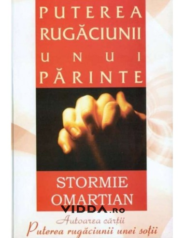 Puterea rugaciunii unui parinte - Stormie Omartian