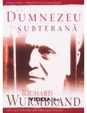 Cu Dumnezeu in subteran - Richard Wurmbrand