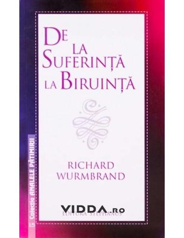 De la suferinta la biruinta - Richard Wurmbrand