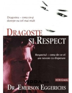 Dragoste si respect - Emerson Eggerichs