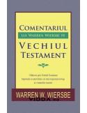 Comentariul lui Warren Wiersbe pe Vechiul Testament - Warren W Wiersbe