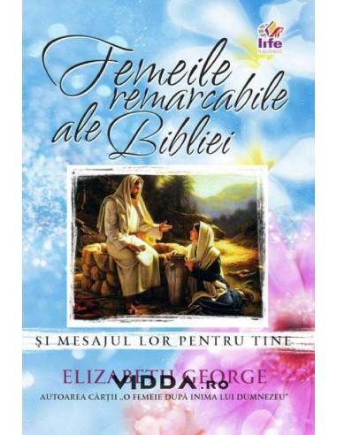 Femeile remarcabile ale Bibliei - Elizabeth George
