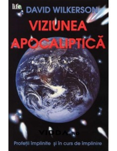Viziunea apocaliptica - David Wilkerson