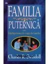 Familia puternica sau intelepciunea in viata de familie - Charles R Swindoll