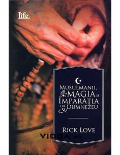 Musulmanii magia si imparatia lui Dumnezeu - Rick Love