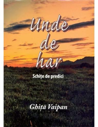 Unde de har - Ghita Vaipan