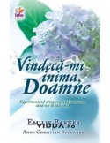 Vindeca-mi inima Doamne - Emilia Barnes & Anne Christian Buchanan