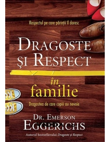Dragoste si respect in familie - Emerson Eggerichs