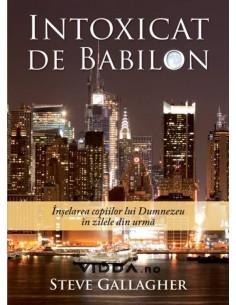 Intoxicat de Babilon - Steve Gallagher