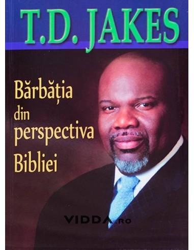 Barbatia din perspectiva Bibliei - T.D. Jakes