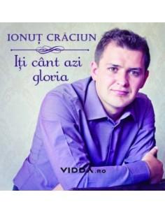 Iti cant azi gloria - Ionut Craciun