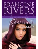 Speranta Tamar - Francine Rivers
