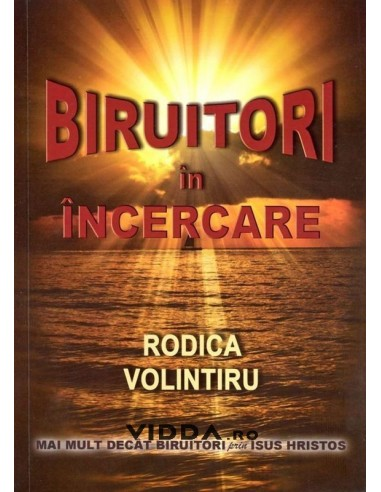 Biruitori in incercare - Rodica Volintiru