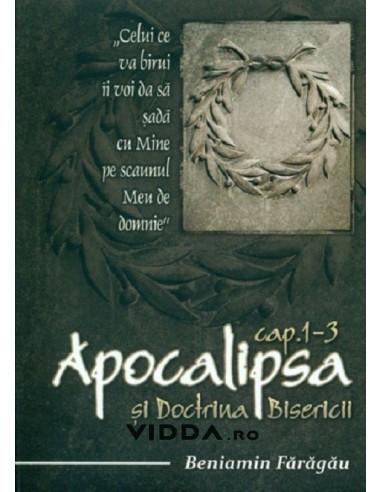 Apocalipsa si Doctrina Bisericii cap 1-3 - Beniamin Faragau