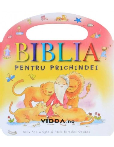 Biblia pentru prichindei - Sally Ann Wright