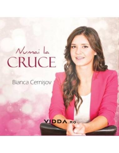 Numai la cruce - Bianca Cernisov